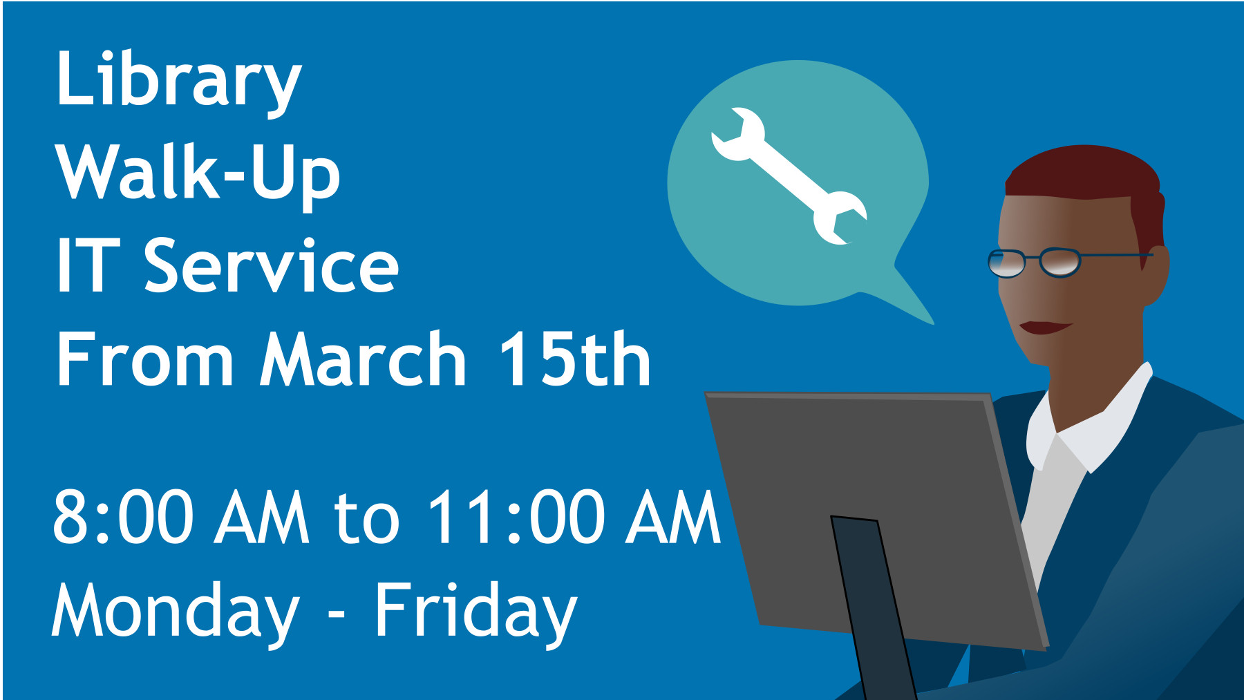 """Image shows an IT sitting in from of a computer with text """"Library Walk-Up IT Service From March 15th 8AM to 11AM Monday - Friday"""""""