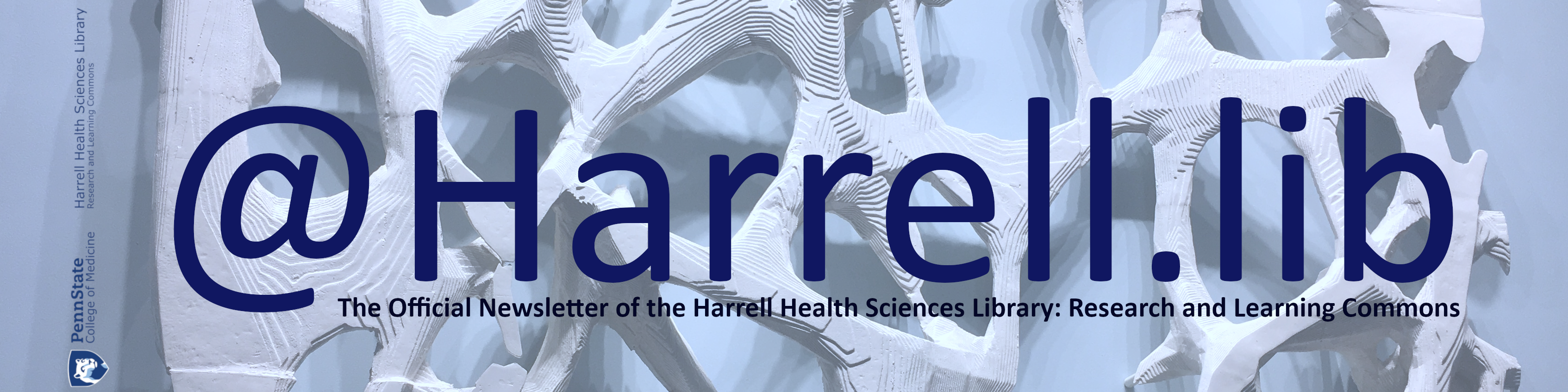 @HARRELL.LIB:  The official newsletter of the Harrell Health Sciences Library: Research and Learning Commons
