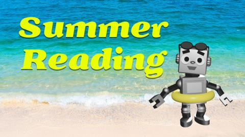 """Yellow text """"Summer Reading"""" on a background of sunny beach with a cute robot wearing a pool float."""